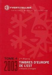 Timbres d'Europe t.4 ; 1ère partie : Europe de l'Est ; d'Albanie à Pologne - Couverture - Format classique