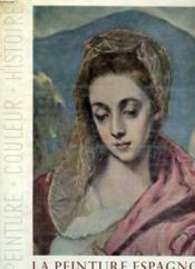La Peinture Espagnole Des Fresques Romanes Au Greco - Couverture - Format classique