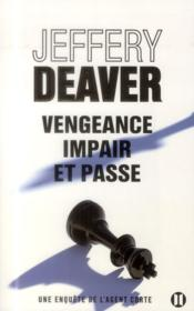 Vengeance, impair et passe  - Jeffery Deaver