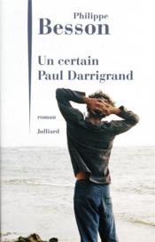 Vente  Un certain Paul Darrigrand  - Philippe Besson