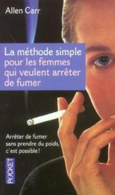 La Methode Simple Pour Les Femmes Qui Veulent Arreter De Fumer - Couverture - Format classique