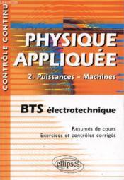 Controle Continu ; Physique Appliquée T.2 ; Puissances, Machines ; Bts Electrotechnique - Couverture - Format classique