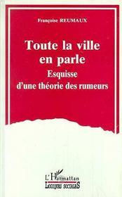 Toute La Ville En Parle ; Esquisse D'Une Theorie Des Rumeurs - Intérieur - Format classique