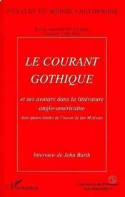 Le courant gothique et ses avatars dans la littérature anglo-américaine - Couverture - Format classique