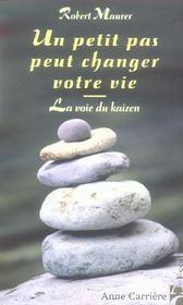 Un Petit Pas Peut Changer Votre Vie ; La Voie Du Kaizen - Intérieur - Format classique