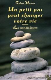Un Petit Pas Peut Changer Votre Vie ; La Voie Du Kaizen - Couverture - Format classique