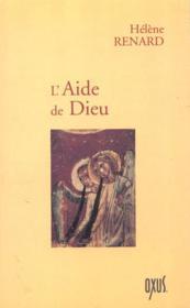 L'AIDE DE DIEU. Dieu, les Saints, les Anges - Couverture - Format classique