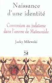 Naissance D'Une Identite ; Conversion Au Judaisme Dans L'Oeuvre De Maimonide - Intérieur - Format classique
