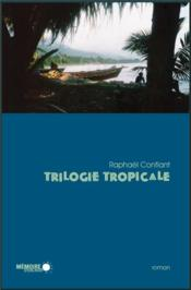 Trilogie tropicale - Couverture - Format classique