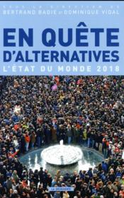 En quête d'alternatives ; l'état du monde 2018  - Bertrand Badie - Dominique Vidal - Collectif