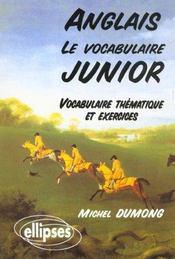 Anglais Le Vocabulaire Junior Vocabulaire Thematique Et Exercices - Intérieur - Format classique