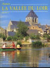 Aimer La Vallee Du Loir - Couverture - Format classique