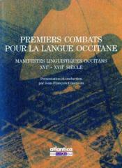 Premiers Combats Pour La Langue Occitane Manifestes Linguistiques Occitans Xvie-Xviie Siecle - Couverture - Format classique