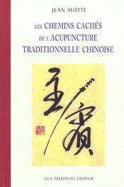 Chemins Caches De L'Acupuncture Traditionnelle Chinoise (Les) - Intérieur - Format classique