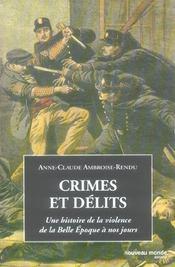 Crimes Et Delits ; Une Histoire De La Violence De La Belle Epoque A Nos Jours - Intérieur - Format classique