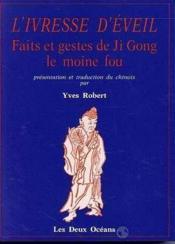 Ivresse D'Eveil Faits Et Geste De Ji Gong Le Moine Fou (L') - Couverture - Format classique