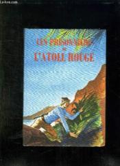 Les Prisonniers De L Atoll Rouge. - Couverture - Format classique
