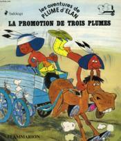 Les Aventures De Plume D'Elan. La Promotion De Trois Plumes. Editions Du Chat Perche. - Couverture - Format classique