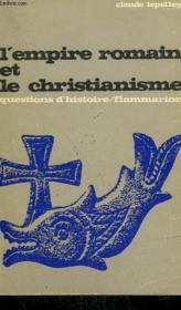 L'Empire Romain Et Le Christianisme. Collection : Questions D'Histoire N° 12 - Couverture - Format classique