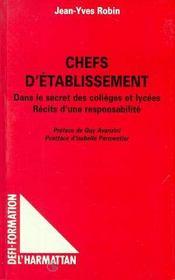 Chefs D'Etablissement ; Dans Le Secret Des Colleges Et Lycees ; Recits D'Une Responsabilite - Intérieur - Format classique