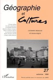 Revue Geographie Et Cultures N.27 ; L'Europe Médiane Et Balkanique - Couverture - Format classique