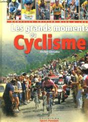 Les Grands Moments Du Cyclisme ; Edition 2001 - Couverture - Format classique