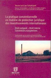 La pratique conventionnelle en matière de protection juridique des investissements internationaux - Intérieur - Format classique