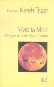 VIVRE LA MORT. Voyages à travers les traditions - Intérieur - Format classique