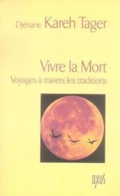 VIVRE LA MORT. Voyages à travers les traditions - Couverture - Format classique
