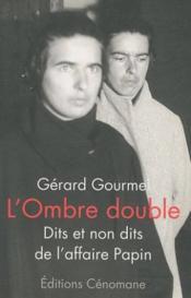 Ombre Double - Dits Et Non Dits De L'Affaire Papin (L') - Couverture - Format classique