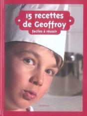 15 recettes de Geoffroy - Couverture - Format classique