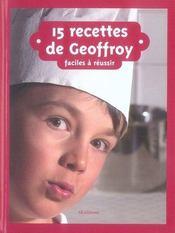 15 recettes de Geoffroy - Intérieur - Format classique