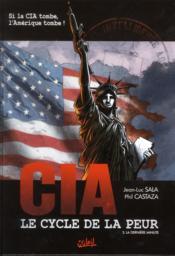 CIA, le cycle de la peur t.3 ; la dernière minute - Couverture - Format classique