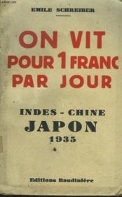 On Vit Pour Un Franc Par Jour. Indes, Chines, Japon. 1935. - Couverture - Format classique