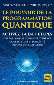 Vente livre :  Le pouvoir de programmation quantique ; reprogrammer votre ligne temporelle  - Bishop William - William Bishop - Vincenzo Fanelli