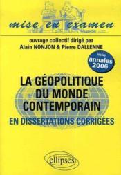 Géopolitique du monde contemporain ; dissertations corrigées ; prépas ecs 2e année - Couverture - Format classique