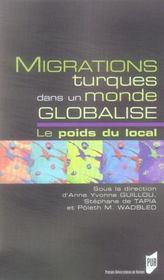Migrations turques dans un monde globalise. le poids du local - Intérieur - Format classique