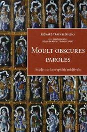 Moult obscures paroles. études sur la prophétie médiévale - Intérieur - Format classique