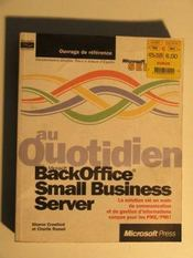 Microsoft Backoffice ; Small Business Server Au Quotidien - Intérieur - Format classique