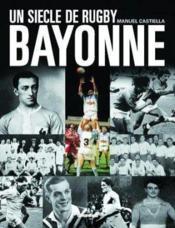 Un Siecle De Rugby A Bayonne - Couverture - Format classique