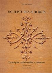 Sculptures sur bois ; techniques traditionnelles et modernes - Couverture - Format classique