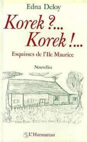 Korek ?.. korek ?... esquisses de l'île Maurice - Couverture - Format classique