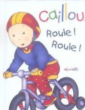 Caillou Decouvre ; Caillou Roule Roule - Couverture - Format classique
