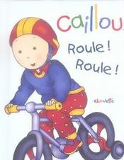 Caillou Decouvre ; Caillou Roule Roule - Intérieur - Format classique