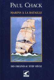 Marins à la bataille t.1 ; des origines au XVIIIe siècle - Intérieur - Format classique