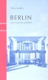 Berlin,Une Ville En Suspens - Couverture - Format classique