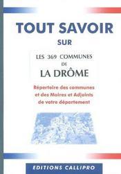 Tout Savoir Sur Les 369 Communes De La Drome ; Repertoire Des Mairies Et Des Maires Et Adjoints De La Drome - Intérieur - Format classique