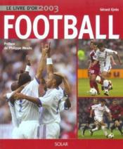 Le Livre D'Or Du Football 2003  - Gerard Ejnes