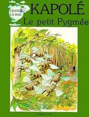Kapolé, le petit pygmée - Intérieur - Format classique