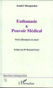 Euthanasie Et Pouvoir Medical ; Vivre Librement Sa Mort - Intérieur - Format classique
